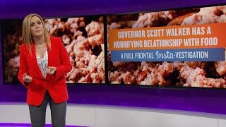 Repeat youtube video Full Frontal Insta-vestigation: Scott Walker Is A Human Garbage Disposal | TBS