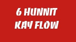 6 hunnit k flow....thanks