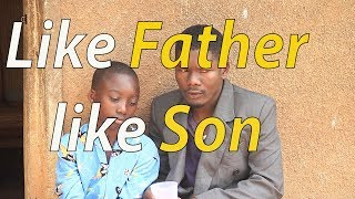 Like Father Like Son - funniest Ugandan Comedy skits.