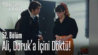 Ali, Doruk'a içini döktü! - Mucize Doktor 52. Bölüm