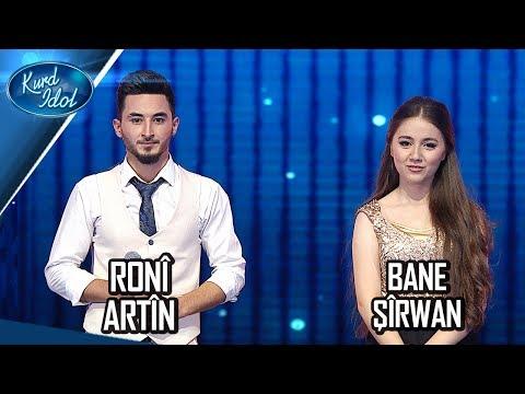 Kurd Idol - Bane Şîrwan & Ronî Artîn -Key Tom Dîwe Key Etnasim /بانە شیروان & ڕۆنی ئاڕتین