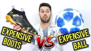 EXPENSIVE BALL VS EXPENSIVE FOOTBALL BOOTS - WHAT