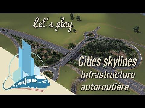 Let's Play Cities Skylines Saint-Martin en Leu : Infrastructure autoroutière (EP8)