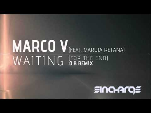 Marco V - Waiting (For The End) (Feat. Maruja Retana) (O.B Remix) [In Charge Recordings]