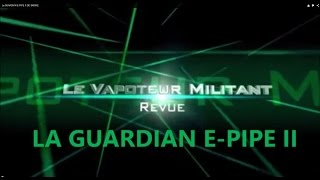 La Guardian E-pipe Ii De Smoke
