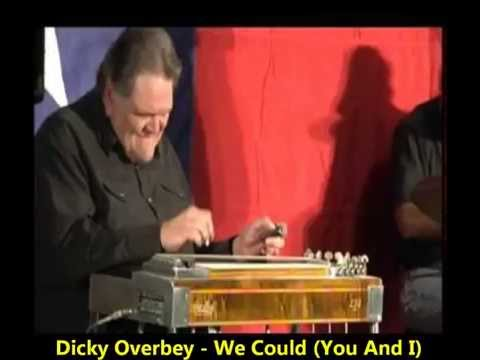 Dicky Overbey - We Could You And I