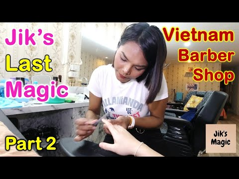 Vietnam Barber Shop Jik's Last Magic - Iyashi Massage (Bangkok, Thailand) Part 2