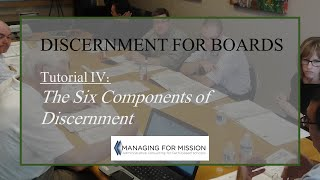 Discernment: Tutorial 4 - The 6 Components of Group Discernment