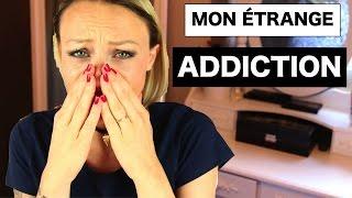♡• MON ÉTRANGE ADDICTION ... •♡