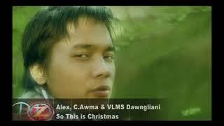 Alex, C Awma, Vlms Dawngliani..So this is christmast(cover)