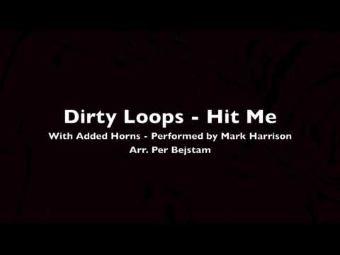 """Dirty Loops - """"Hit Me"""" - With Horns - Mark Harrison"""