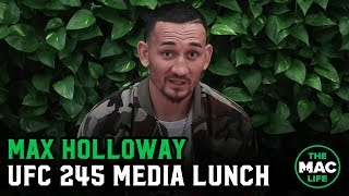 Max Holloway on Conor McGregor, UFC 245 and Champion vs. Challenger mindset