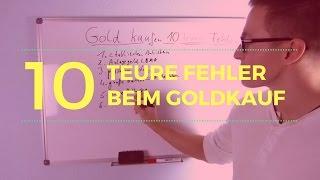 GOLD-Kauf ► 10 teure Fehler, die passieren können