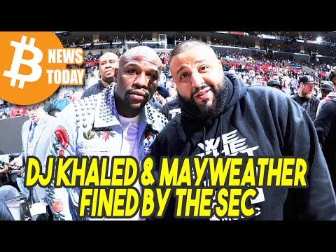 Floyd Mayweather & DJ Khaled Fined By SEC [Bitcoin News Today]