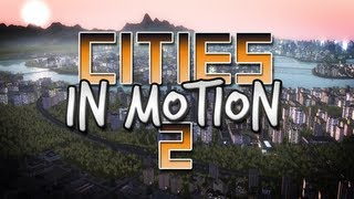 Cities in Motion 2 - Worth It?