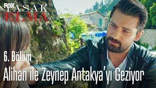 Alihan ile Zeynep Antakya'yı geziyor - Yasak Elma 6. Bölüm