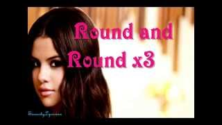 Selena Gomez- Round and Round FULL SONG With Lyrics On-Screen (HQ)