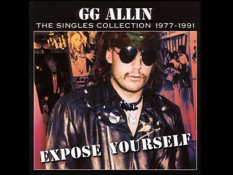 GG Allin - Expose Yourself: The Singles Collection 1977-1991