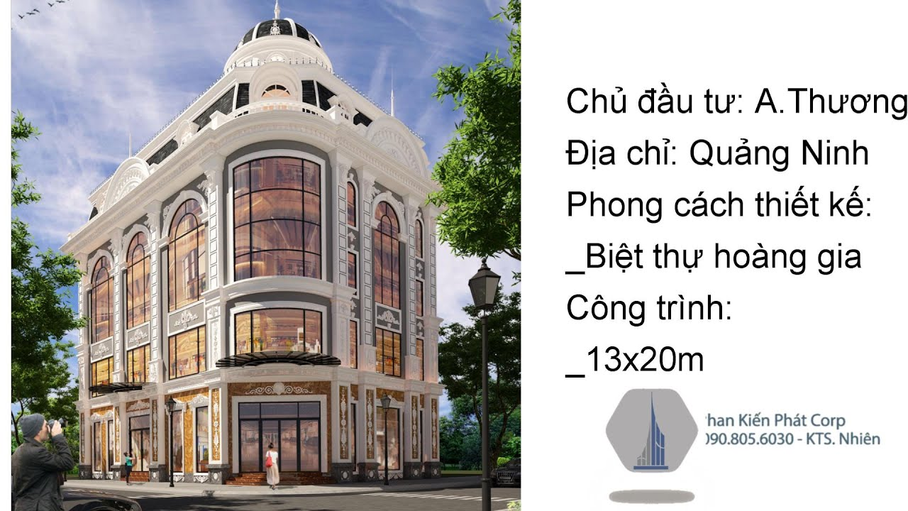 Biệt thự cổ điển hoàng gia 13x20m tại Quảng Ninh l Phan Kiến Phát Corp