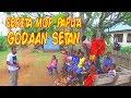 Mop Papua Terbaru : Godaan Setan video