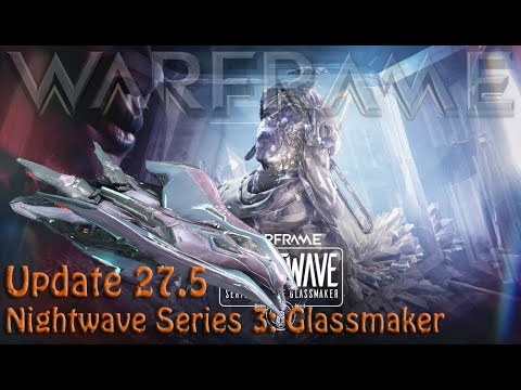 Warframe - Update 27.5: Nightwave Series 3: Glassmaker thumbnail
