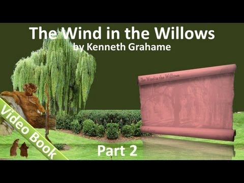Part 2 - The Wind in the Willows Audiobook by Kenneth Graham