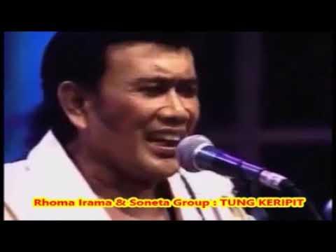 Rhoma Irama & Soneta :  TUNG KERIPIT  -- Lagu dangdut Kenangan Era 1970 an