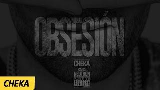 CHEKA - Obsesion Audio Oficial (Prod. by SagaNeutron)