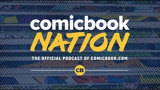 ComicBook Nation Podcast - Episode 3