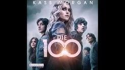 Kass Morgan Die 100 Hörbuch Part 1/7