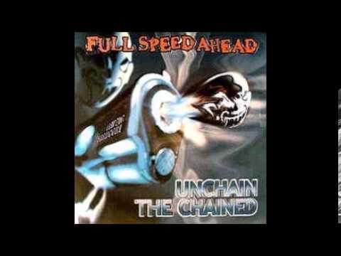 Full Spead Ahead - Unchain The Chain(2002) FULL ALBUM