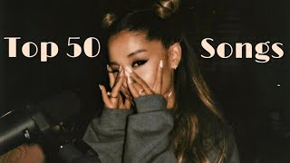 ariana-grande-songs-top-50