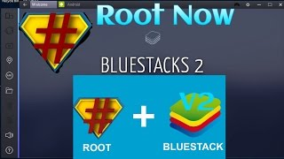 How to Root Bluestack 2
