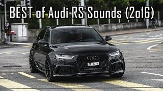 BEST of Audi Quattro Sounds (2o16) - RS3, RS4, RS5, RS6, RS7, R8 V10 + V8