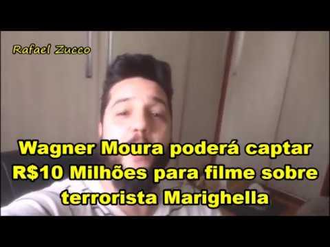 ABSURDO: Wagner Moura Captará R$ 10 Milhões para Fazer Filme sobre TERRORISTA Marighella