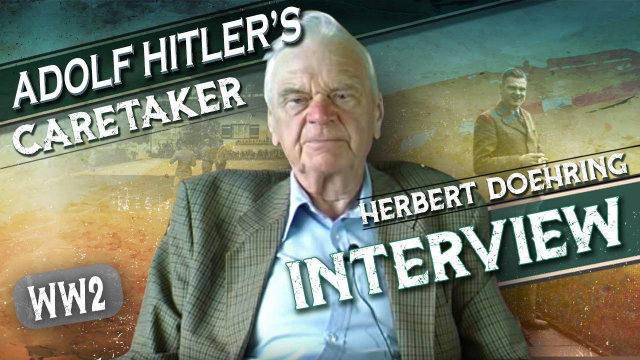 Interview with Adolf Hitlers  Caretaker - Herbert Doehring