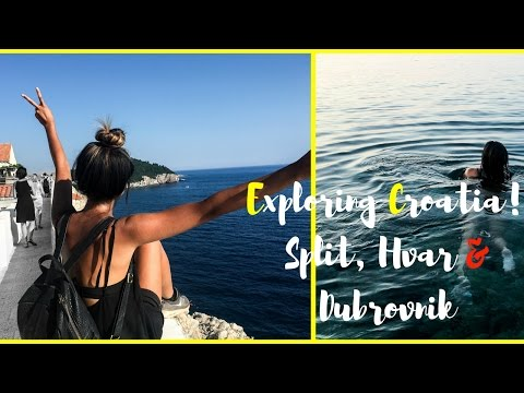 EXPLORING CROATIA: Split, Hvar & Dubrovnik
