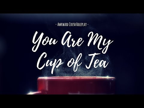 Awkward Crush Roleplay 🍯 You Are My Cup of Tea 🍯 Adorkable 🍯 Coffee Deception 🍯 Tea Shop