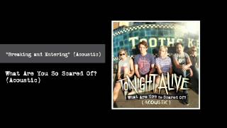 "Tonight Alive - ""Breaking & Entering"" (Acoustic)"