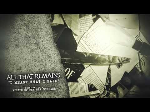 All That Remains - I Meant What I Said