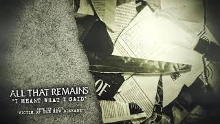 All That Remains - I Meant What I Said YouTube Videos