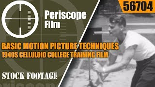BASIC MOTION PICTURE TECHNIQUES   1940s CELLULOID COLLEGE TRAINING FILM  56704