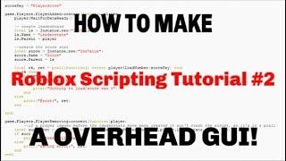 HOW TO MAKE A OVERHEAD GUI!   Roblox Scripting Tutorials #2