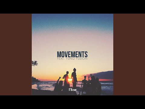 Movements (feat. Yung Fusion)