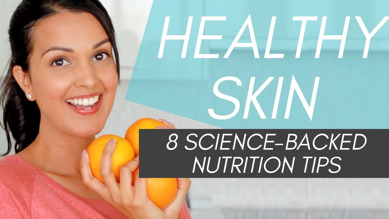 Healthy Skin Tips Diet Nutrition Tips For Clearer Skin Science Backed Youtube