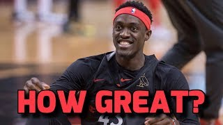 How Great Can Pascal Siakam Become?