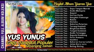 Single Terbaru -  Yus Yunus Full Album Dangdut Collection