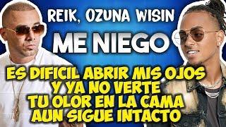 Reik ft Ozuna Wisin - Me niego (Letra)
