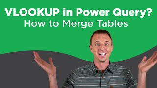 How to Merge Taḃles with Power Query: VLOOKUP Alternative
