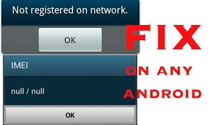 No IMEI null 01 00 fix on galaxy s4 s3 any android phone modem not registered on network fix